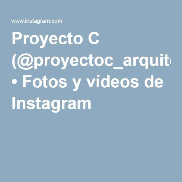 Proyecto C (@proyectoc_arquitectos) • Fotos y vídeos de Instagram