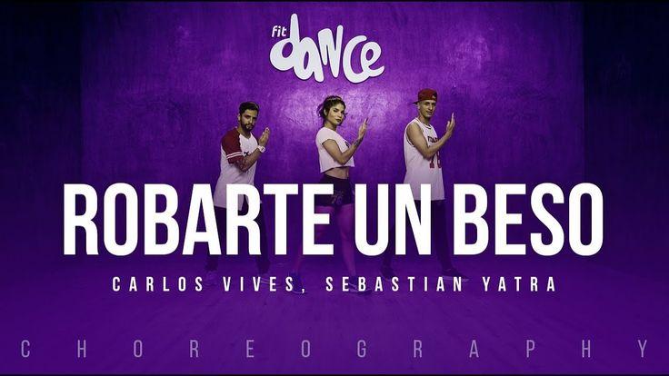 Robarte un Beso - Carlos Vives, Sebastian Yatra | FitDance Life (Coreogr...