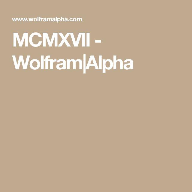 MCMXVII - Wolfram Alpha Roman Numeral calculator