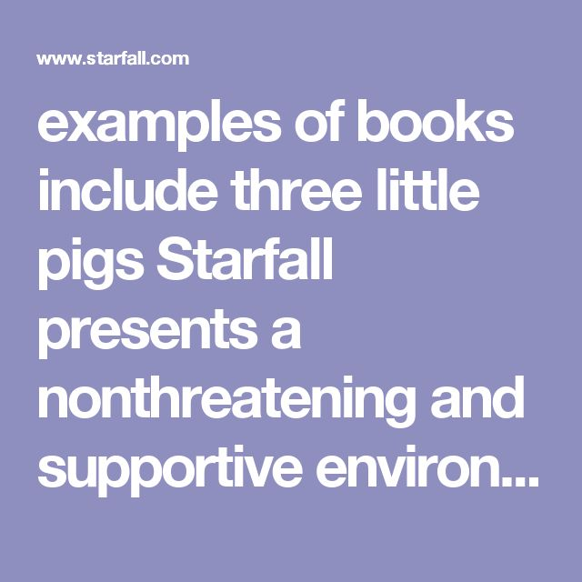 examples of books include three little pigs starfall presents a nonthreatening and supportive environment for students - Starfall Printable Books