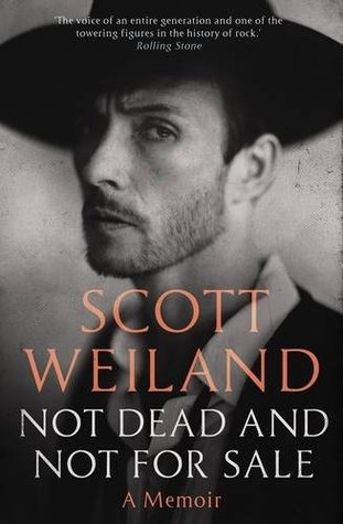 Scott Weiland, Not Dead and Not For Sale.