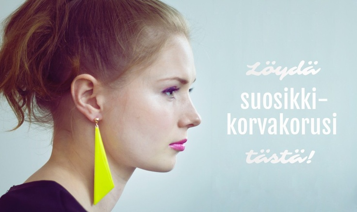 Find your new favourite earrings here: http://www.westyle.fi/fi/9-korvakorut