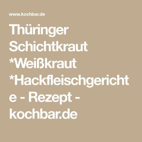 Thüringer Schichtkraut *Weißkraut *Hackfleischgerichte - Rezept - kochbar.de