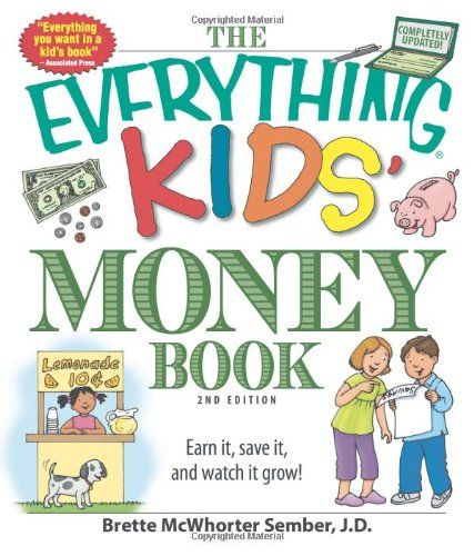 http://pfpins.com/the-everything-kids-money-book-earn-it-save-it-and-watch-it-grow-everything-kids-series/ From saving for a new bike to investing their allowance online, kids get the ?cents? they need with this. Kids will also learn: how coins and bills are made; what money can buy?from school supplies to fun and games; how credit cards work; ways to watch money grow?from savings to stocks; cool financial technology; and more! Saving money isn?t...