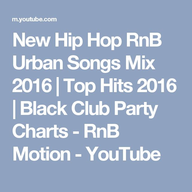 New Hip Hop RnB Urban Songs Mix 2016 | Top Hits 2016 | Black Club Party Charts - RnB Motion - YouTube