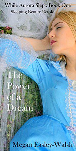 The Power of a Dream (While Aurora Slept Book 1) by Megan... https://www.amazon.com/dp/B077MKYGSV/ref=cm_sw_r_pi_dp_x_xrkfAbY16476A