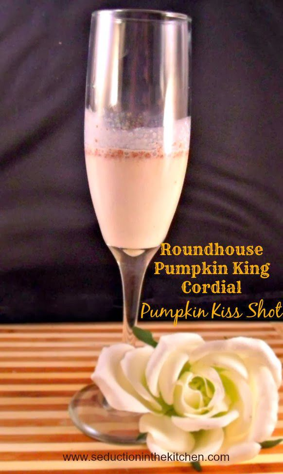 Girl's Night In: Roundhouse Pumpkin King Cordial Pumpkin Kiss Shot | Seduction in the Kitchen