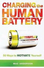 Motivate Yourself with this book: Charging the Human Battery