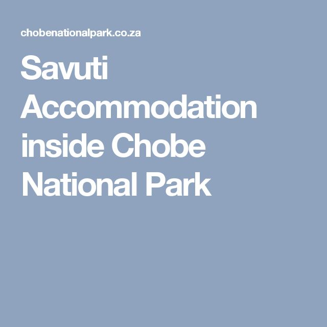 Savuti Accommodation inside Chobe National Park