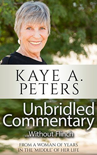 https://writersinspiringchange.wordpress.com/2017/10/22/book-review-unbridled-commentary-without-flinch-by-kaye-a-peters/