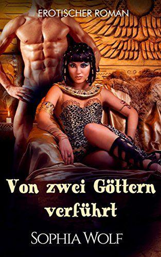EROTIK: Von zwei Göttern verführt (Zeitreisen, Sex, Paranormale Romanzen, Erotischer Roman)