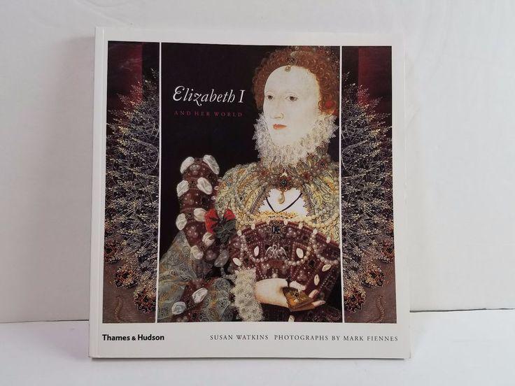 Elizabeth I 1 and Her World Susan Watkins Thames & Hudson Mark Fiennes Book Art