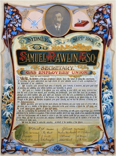 Illuminated Address presented to Sam Rawlins. GO to http://www.tradeshall.com.au/index.php/biographies/77-sameul-rawlins-and-the-gasworks for more