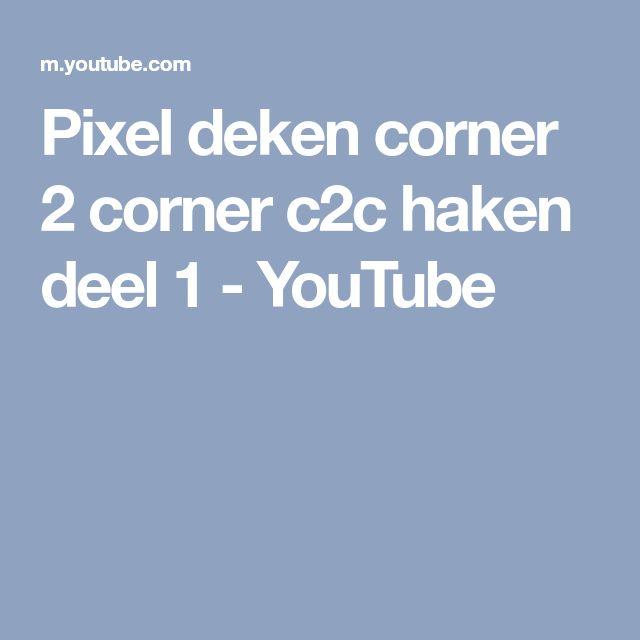Pixel Deken Corner 2 Corner C2c Haken Deel 1 Youtube Haken