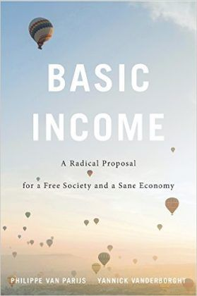 Basic Income: A Radical Proposal for a Free Society and a Sane Economy, by Philippe Van Parijs and Yannick Vanderborght | Basic Income News