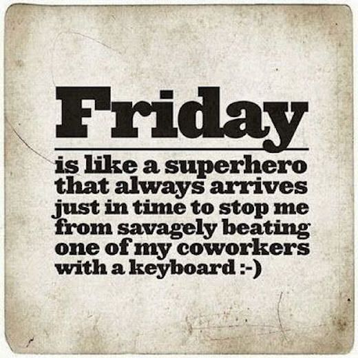 Friday is like a super hero