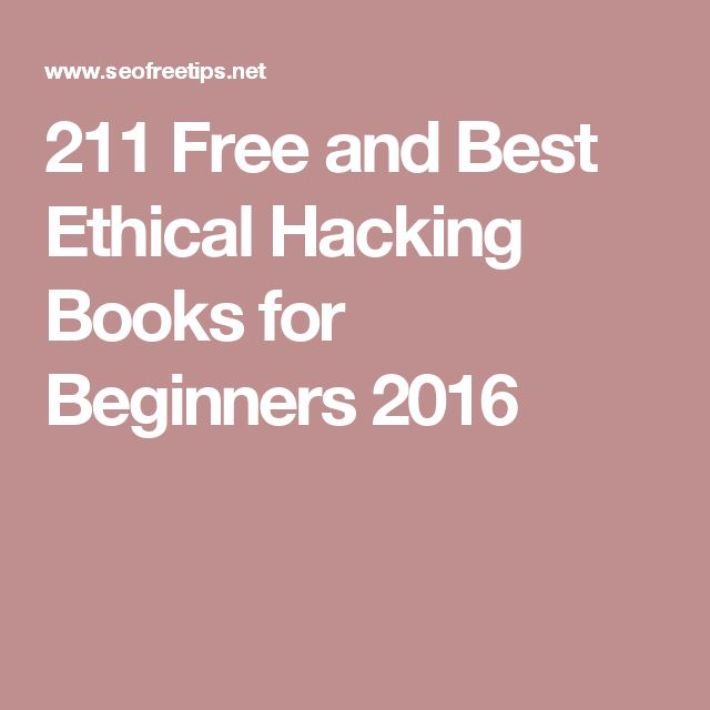 211 Free and Best Ethical Hacking Books for Beginners 2016