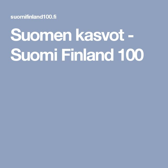 Suomen kasvot - Suomi Finland 100
