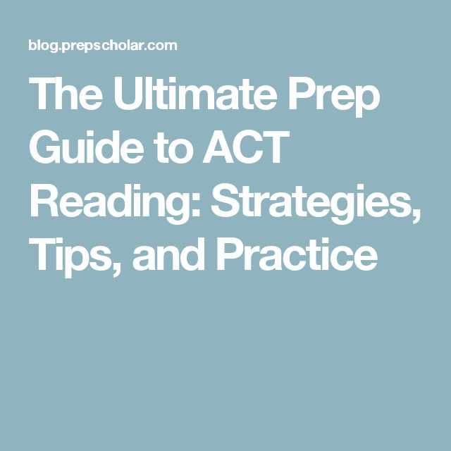 The Ultimate Prep Guide to ACT Reading: Strategies, Tips, and Practice