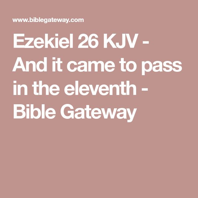 Ezekiel 26 KJV - And it came to pass in the eleventh - Bible Gateway
