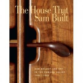 The house that Sam built: Sam Maloof and art in the Pomona Valley, 1945