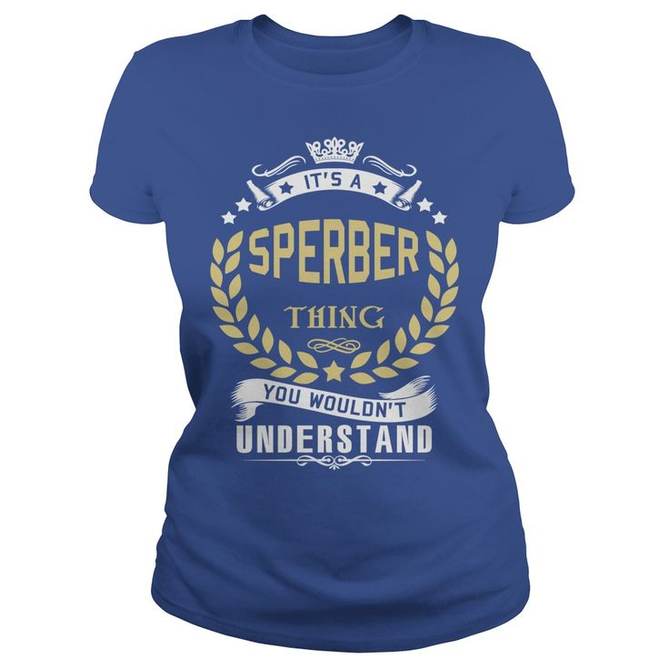 SPERBER .Its a SPERBER Thing You Wouldnt Understand - SPERBER Shirt, SPERBER Hoodie, SPERBER Hoodies, SPERBER Year, SPERBER Name, SPERBER Birthday #gift #ideas #Popular #Everything #Videos #Shop #Animals #pets #Architecture #Art #Cars #motorcycles #Celebrities #DIY #crafts #Design #Education #Entertainment #Food #drink #Gardening #Geek #Hair #beauty #Health #fitness #History #Holidays #events #Home decor #Humor #Illustrations #posters #Kids #parenting #Men #Outdoors #Photography #Products…