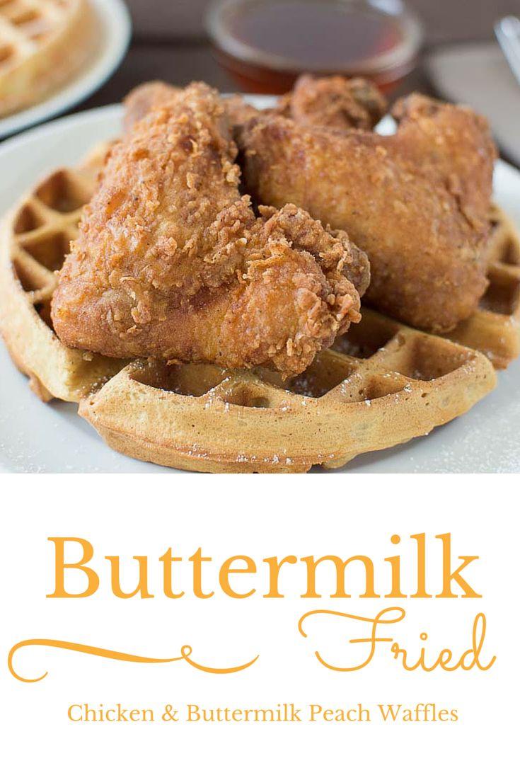 Buttermilk Fried Chicken and Buttermilk Peach Waffles ...