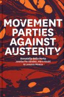 Movement parties against austerity / Donatella della Porta, Joseba Fernández, Hara Kouki and Lorenzo Mosca. Polity Press, 2017