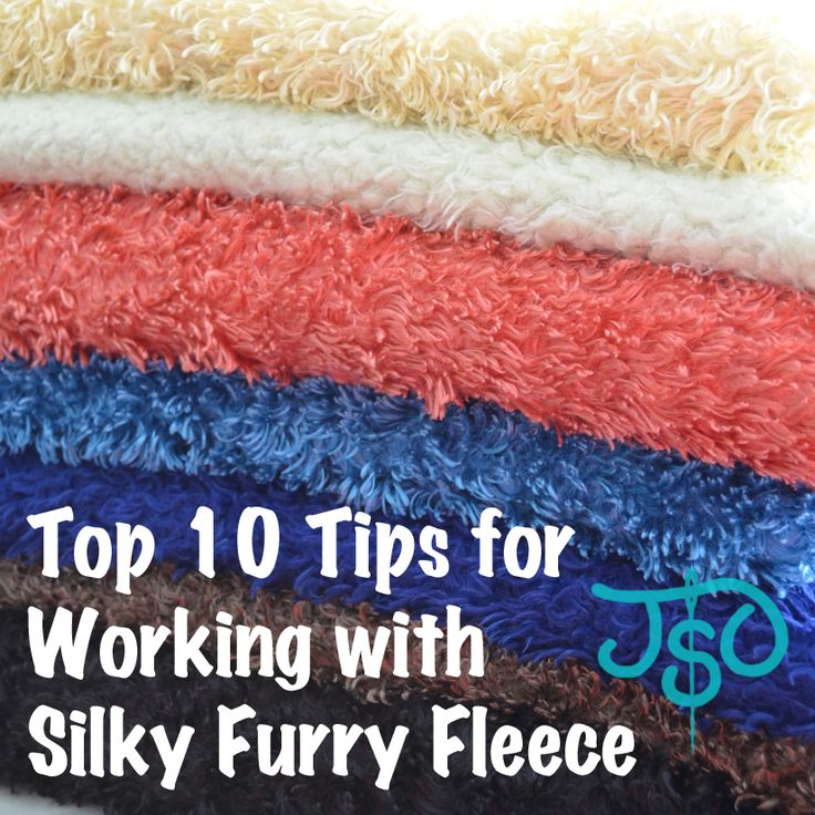 JustSewOlivia:  Top 10 Tips for Working with Silky Furry Fleece - Discover the secrets to working with this washable, luxurious -- yet finicky -- fabric like a pro!