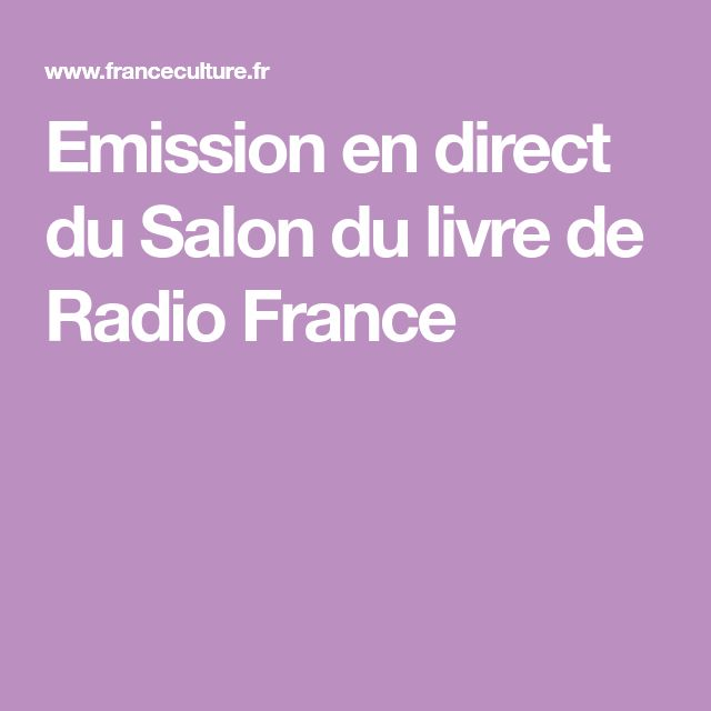 Emission en direct du Salon du livre de Radio France