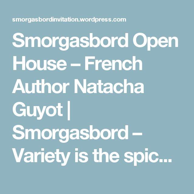 Smorgasbord Open House – French Author Natacha Guyot | Smorgasbord – Variety is the spice of life