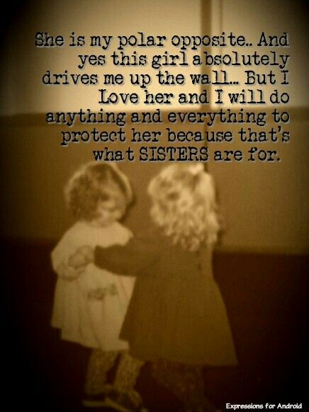 Pinned for my 3 sisters. It is so very true sometimes but the bond we have is unbreakable and there is nothing I wouldn't do for them. Couldn't imagine a life without them!