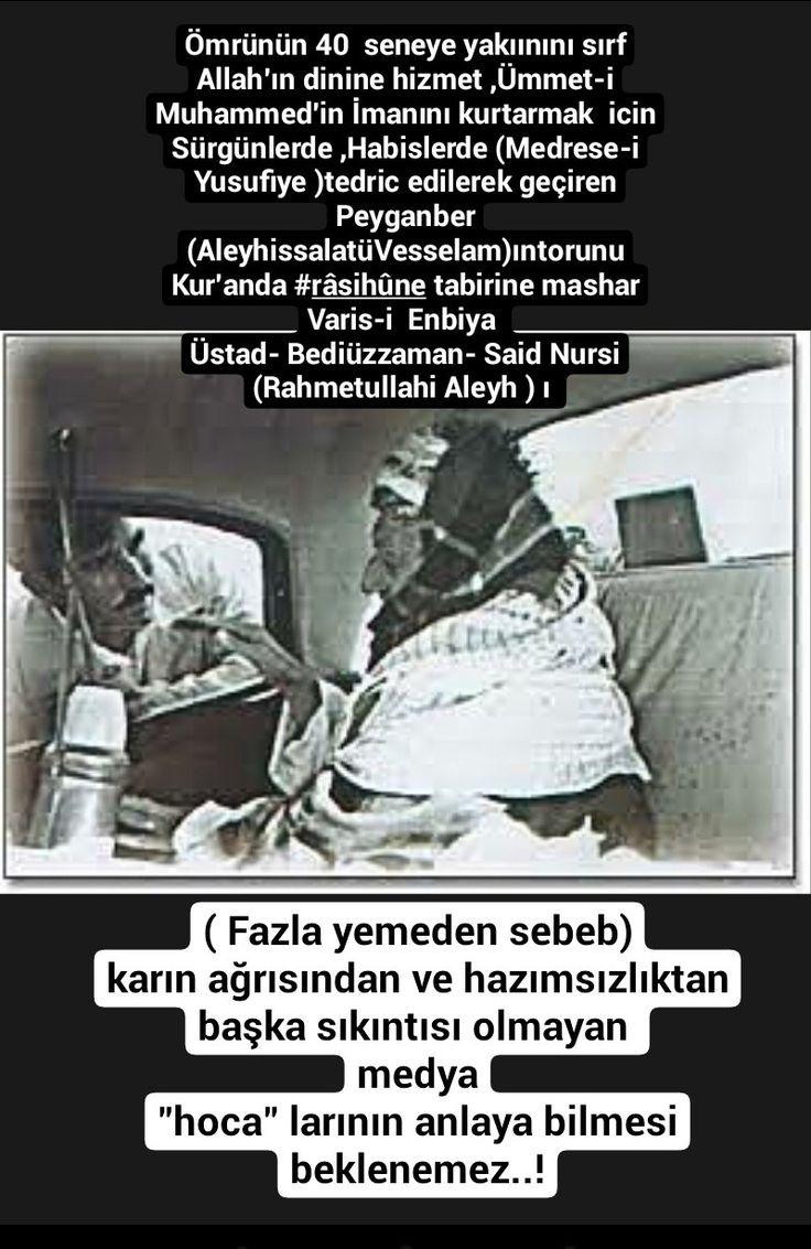 """Ömrünün 40  seneye yakıınını sırf Allah'ın dinine hizmet ,Ümmet-i Muhammed'in İmanını kurtarmak  icin Sürgünlerde ,Habislerde (Medrese-i Yusufiye )tedric edilerek geçiren Peyganber ( Aleyhissalatü Vesselam )in  torunu Kur'anda Rasihun tabirine mashar Varis-i  Enbiya - Üstad- Bediüzzaman- Said Nursi ( Rahmetullahi Aleyh ) ı   ( Fazla yemeden sebeb) karın ağrısından ve hazımsızlıktan başka sıkıntısı olmayan medya """"hoca"""" ların anlaya bilmesi beklenemez..!"""