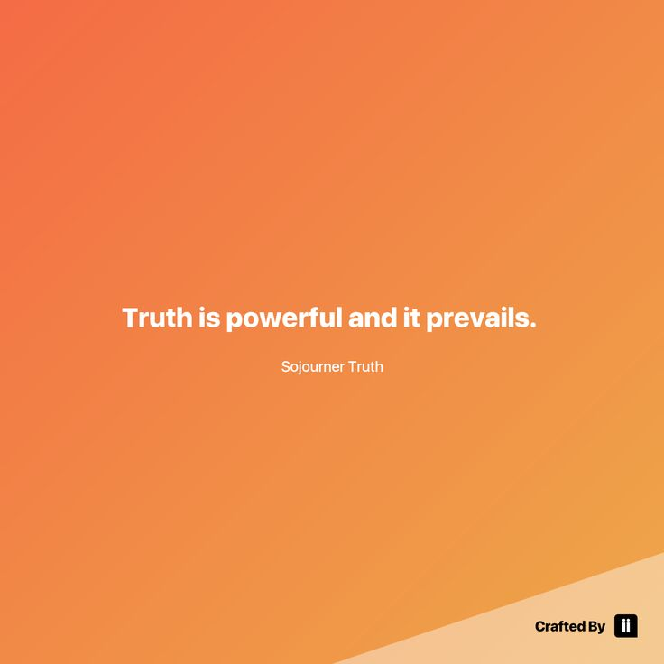 """""""Truth is powerful and it prevails. """" By Sojourner Truth #quotes #wordstoliveby #inspiration #inspirationalquote #motivation #quotestagram #quotesoftheday #beautiful"""