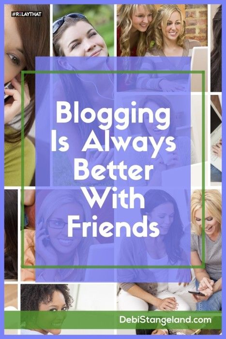 Blogging Is Always Better With Friends ★ Successful blogging happens in community. Find a group of like-minded bloggers to help ensure your blog success. ★ Learn HOW To Blog ★
