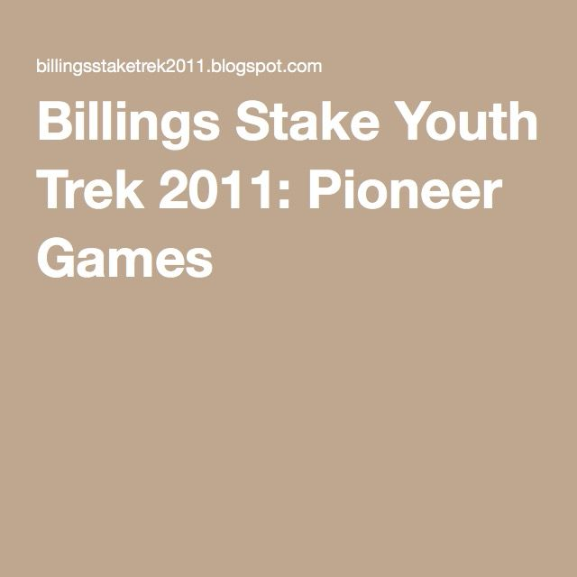 Billings Stake Youth Trek 2011: Pioneer Games