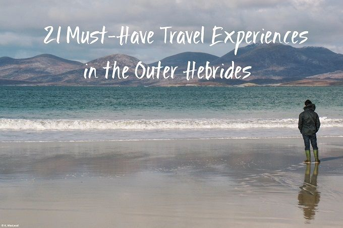 Must-have travel experiences to have in the Outer Hebrides