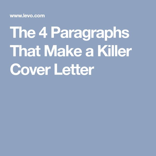 The 4 Paragraphs That Make a Killer Cover Letter