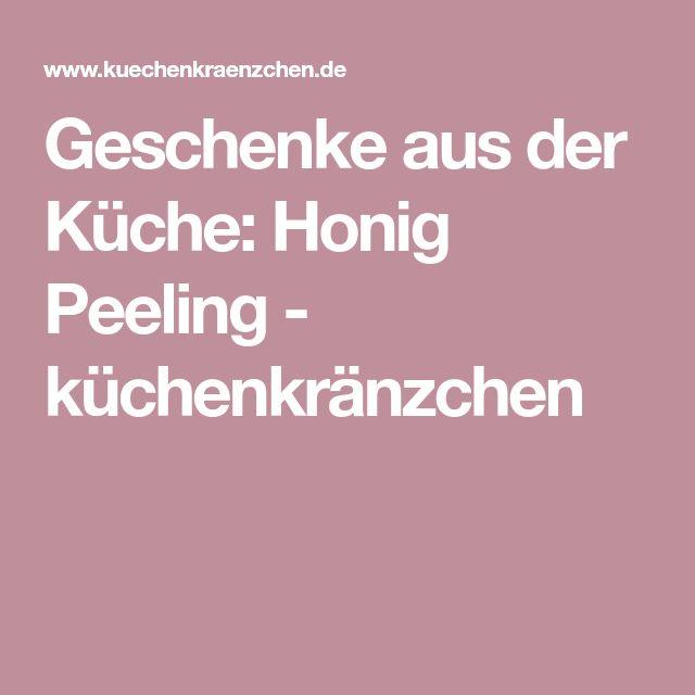 Geschenke aus der Küche: Honig Peeling - küchenkränzchen