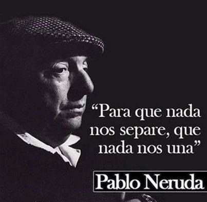 "pablo nerudo essay Language a: english written assignment essay – pablo neruda's poems ""how has pablo neruda used stylistic elements and literary devices in his poems."
