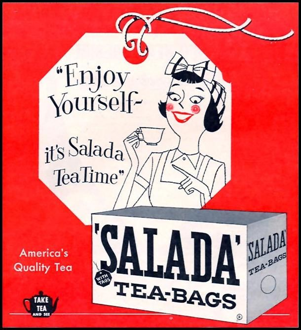 """Enjoy yourself"" it's Salada Tea Time"