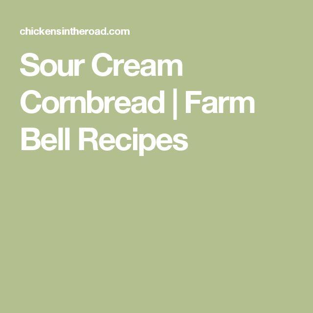 Sour Cream Cornbread | Farm Bell Recipes