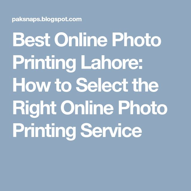 Best Online Photo Printing Lahore: How to Select the Right Online Photo Printing Service