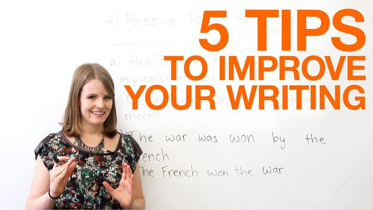 """5 tips to improve your writing Do not use """"There are"""" - Shorten it. Do not use contractions. Do not use past participle (passive voice)."""