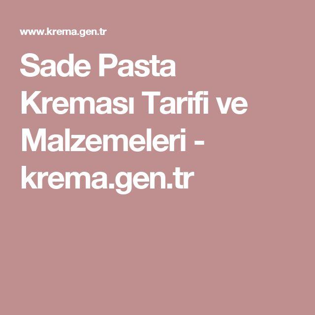 Sade Pasta Kreması Tarifi ve Malzemeleri - krema.gen.tr