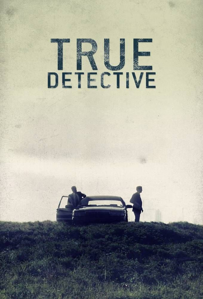True Detective-I think it might be the best show I've ever seen