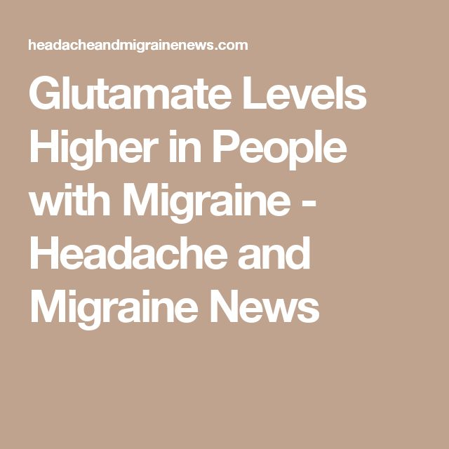 Glutamate Levels Higher in People with Migraine - Headache and Migraine News
