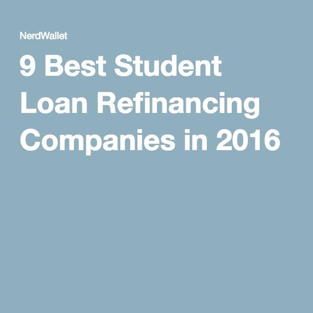 9 Best Student Loan Refinancing Companies in 2016
