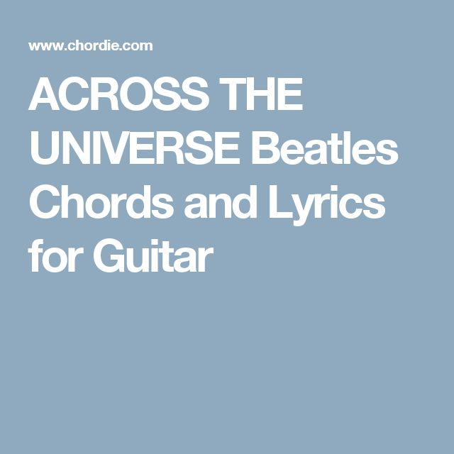 how to play across the universe on guitar chords