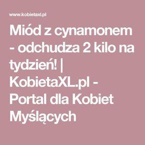 Miód z cynamonem - odchudza 2 kilo na tydzień! | KobietaXL.pl - Portal dla Kobiet Myślących